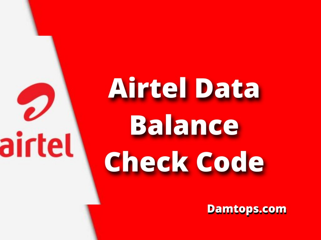 airtel data balance check, how to check airtel number, airtel balance check code, airtel balance check no, how to check airtel daily data balance, damtops.com, airtel balance checking number