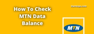 how to check mtn balance, mtn data balance ussd code, how to check mtn data balance via sms, how to check mtn data bonus