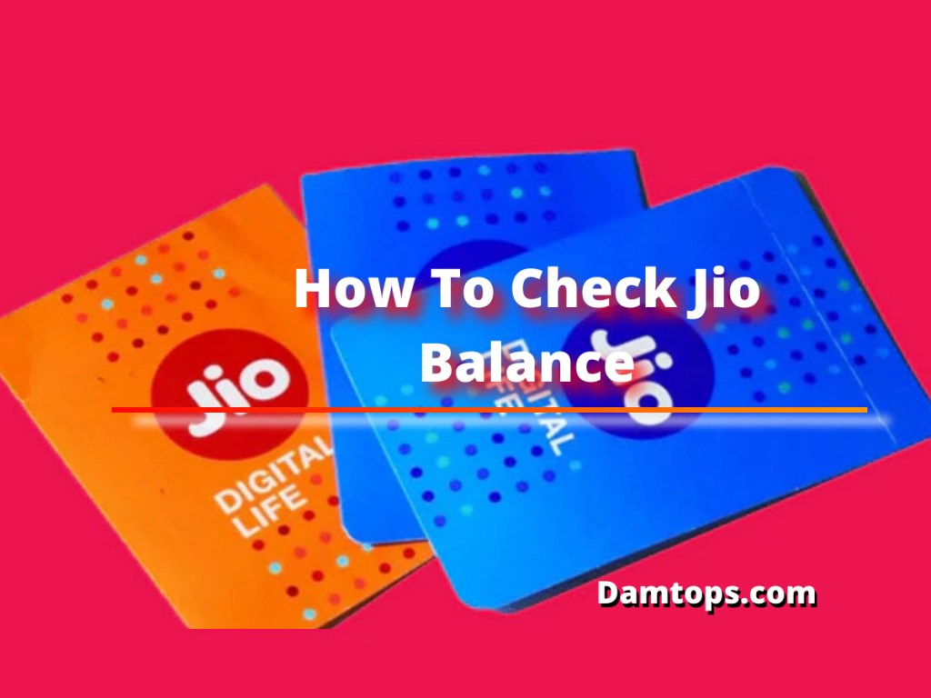 how to check jio balance, jio validity check online, jio network coverage, check my data balance, jio number status, how to check if jio sim is active