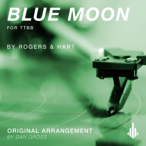 Blue Moon for TTBB by Dan Gross