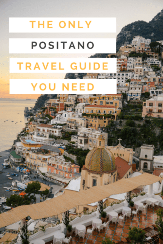 The Only Positano Travel Guide You Need | Top Positano Travel Tips