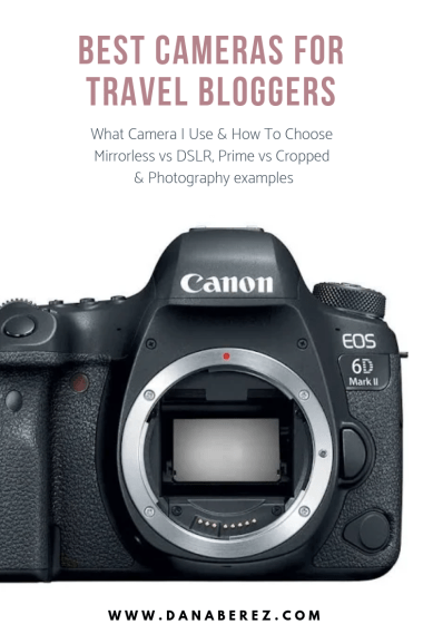 Best Cameras for Travel Bloggers and Instagram | Camera Buying Guide What Camera I Use & How To Choose | Dana Berez Travel Blog 2