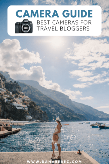 Best Cameras for Travel Bloggers and Instagram | Camera Buying Guide What Camera I Use & How To Choose | Dana Berez Travel Blog