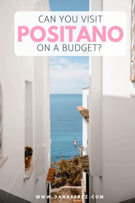 Positano Italy Travel Guide | Can You Travel to Positano on a Budget | Dana Berez Travel Blogger 2019 Amalfi Coast Travel