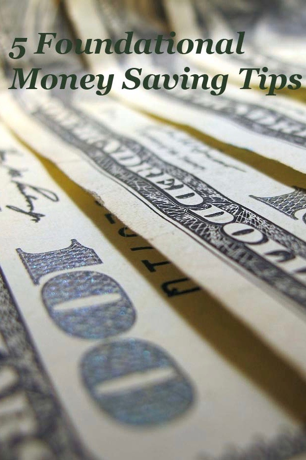 5 Foundational Money Saving Tips