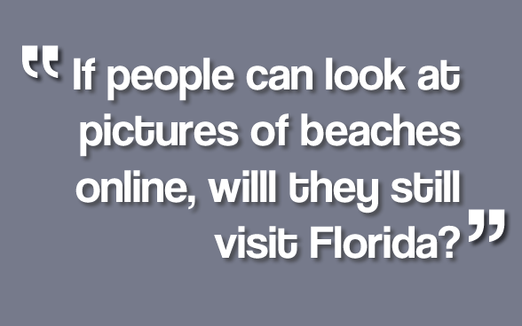 If people can look at pictures of beaches online, will they still visit Florida?