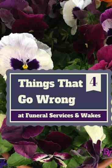 4 things that go wrong at funerals, wakes, death, flowers, last ride, funeral home, funeral directors, notes, relatives, loved ones, spouses, kids, family, gather knowledge, strength, prayers, kids, families, mourning, avoid chaos, learn, educate, consumerism, 4 Pitfalls To Avoid At Funeral Services and Wakes