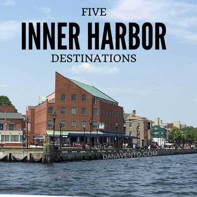 5 Inner Harbor Destinations