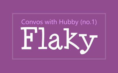My husband says I have always been flaky