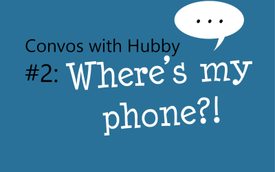 Where's my phone?! (I may be a bit scatterbrained)