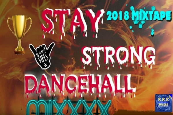Download Stay Strong Dancehall Mixtape July 2018