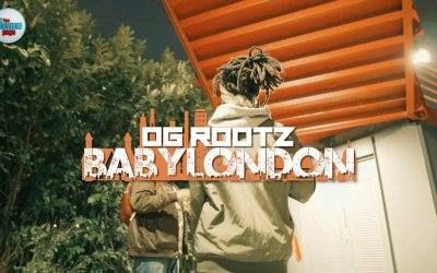 OG Rootz – Babylondon – Official Video