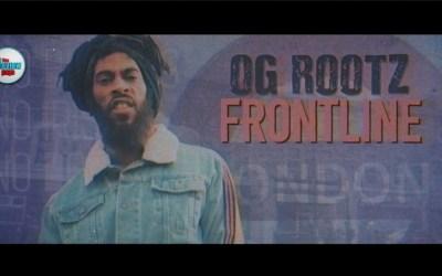 OG Rootz – Frontline – Official Video