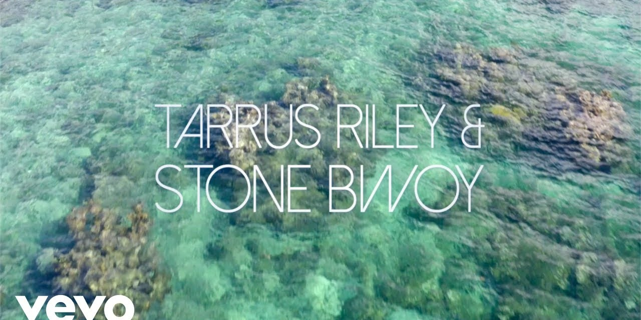 Tarrus Riley feat. Stonebwoy – G.Y.A.L. Official Music Video