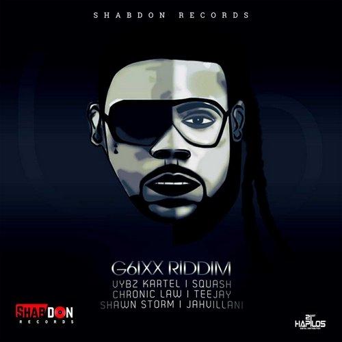 G6IXX RIDDIM [FULL PROMO] [RAW+CLEAN] - SHABDON RECORDS - 2019