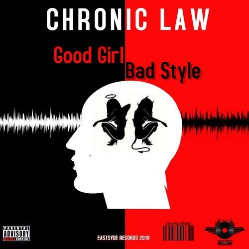 Chronic Law Good Girl Bad Style Eastsyde Records 2019