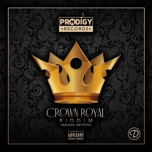 CROWN ROYAL RIDDIM [FULL PROMO] – PRODIGY RECORDS – 2019