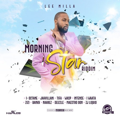 MORNING STAR RIDDIM [FULL PROMO] - LEE MILLA PRODUCTIONS - 2019