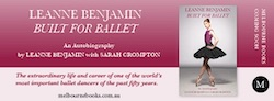 Leanne Benjamin's book, 'Built for Ballet', published by Melbourne Books.