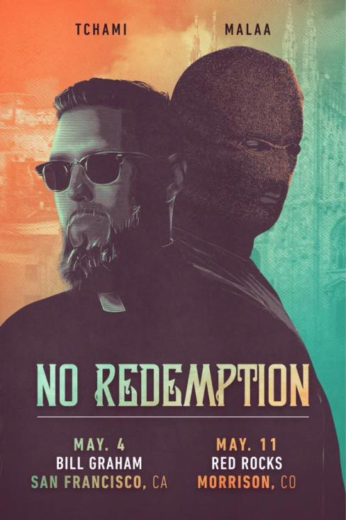 Tchami and Malaa NO REDEMPTION Red Rocks Bill Graham