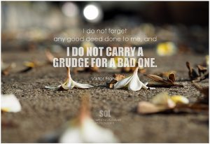 if you want good relationships - no grudges