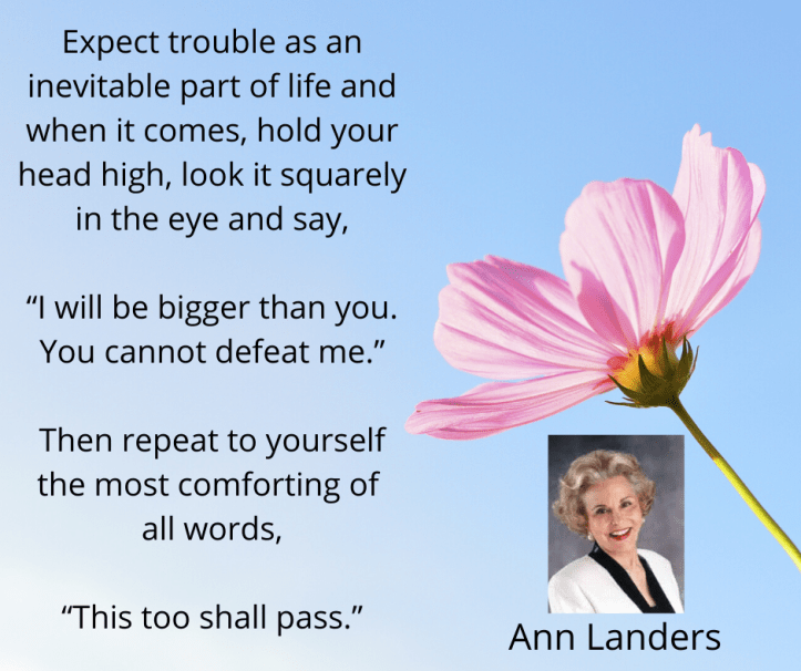 ann landers says, this too shall pass in this quote