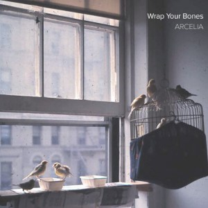 arcelia-wrap-your-bones-album-cover