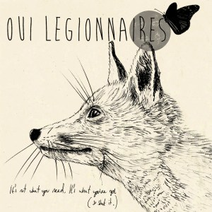 Oui Legionnaires - It's Not What You Need... Cover