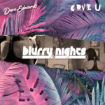 CRVE U and Dave Edwards effect buoyant electronic bliss on 'Blurry Nights' remixBlurry Nights Final Cover