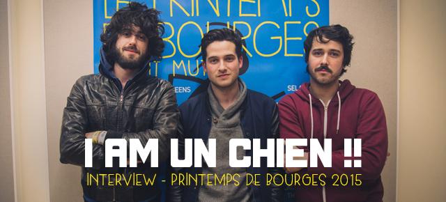 Rencontre // I Am Un Chien // Le Printemps de Bourges 2015