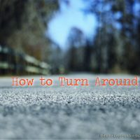 How to Turn Around
