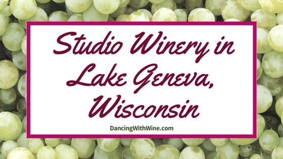 My Visit to Studio Winery in Lake Geneva, Wisconsin