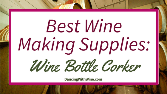 Best Wine Making Supplies - Wine Bottle Corker