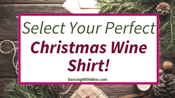 Select Your Perfect Christmas Wine Shirt!