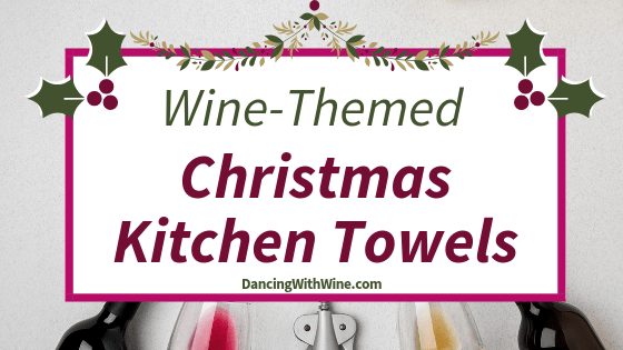 Wine-Themed Christmas Kitchen Towels