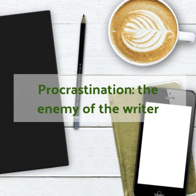 Procrastination_ the enemy of the writer