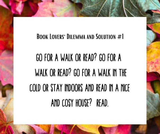 Book Lovers' Dilemma #1 Go for a walk or read_ Go for a walk or read_