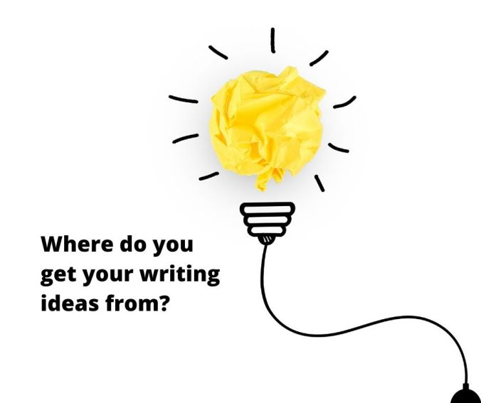 Where do you get your ideas from_
