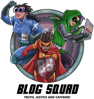 Blog Squad - Truth, Justice and Caffeine