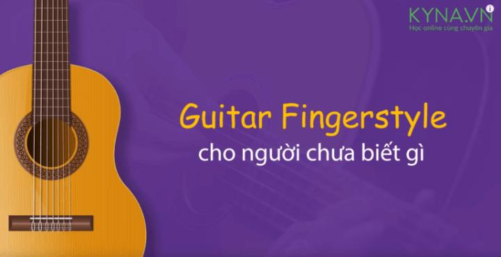 Khóa học Guitar fingerstyle cơ bản
