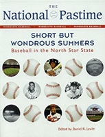 The National Pastime, 2012: Short But Wondrous Summers: Baseball in the North Star State