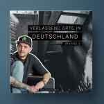 Verlasszination – Der Podcast über verlassene Orte in Deutschland Staffel 2