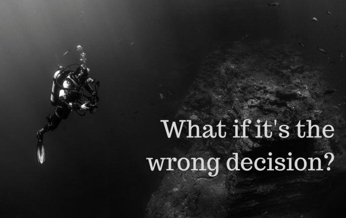 What if it's the wrong decision?
