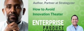 EnterpriseProduct Leadership - How to avoid innovation theater 400