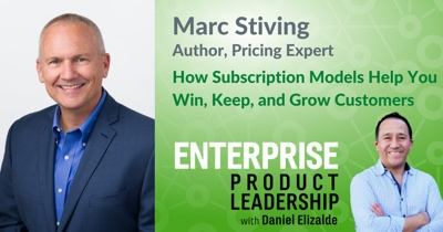 How Subscription Models Help You Win, Keep, and Grow Customers with Mark Stiving