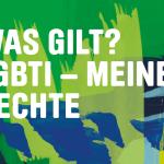 Was gilt? LGBTI – meine Rechte