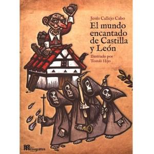 el mundo encantado de castilla y león tomás hijo museo etnográfico portada libro