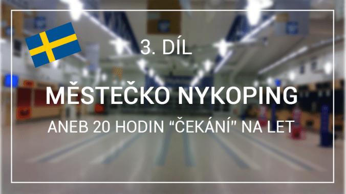 """3. díl - Švédské městečko Nykoping """"for free"""""""