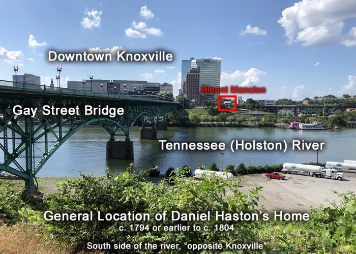 23 – Daniel Haston Family – South of Holston River, Opposite Knoxville, TN