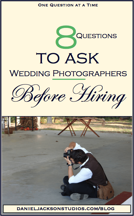 8-Questions-To-Ask-Wedding-Photographer-Before-Hiring-Daniel-Jackson-Studios-Blog-one-question-at-a-time-education